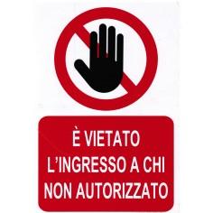 Targa E' Vietato l'ingresso a chi non autorizzato in pvc bianco 20x30