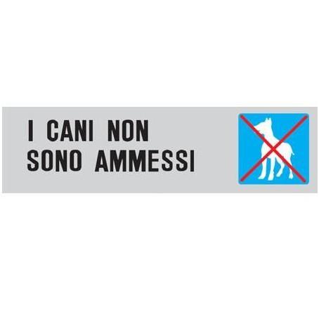 Targa segnaletica I CANI NON SONO AMMESSI - adesiva 4x15