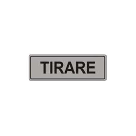 Targa segnaletica TIRARE - adesiva 5x15 - colore silver